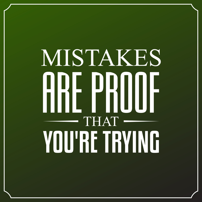 Mistakes are proof that you're trying. Quotes Typography Background Design